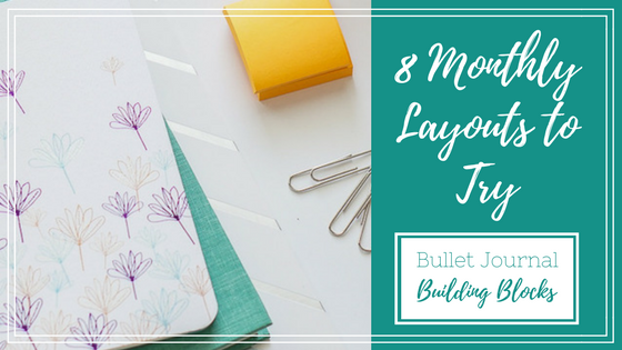 8 Monthly Layouts to Try