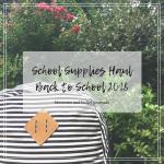 School Supplies Haul   Back to School 2018